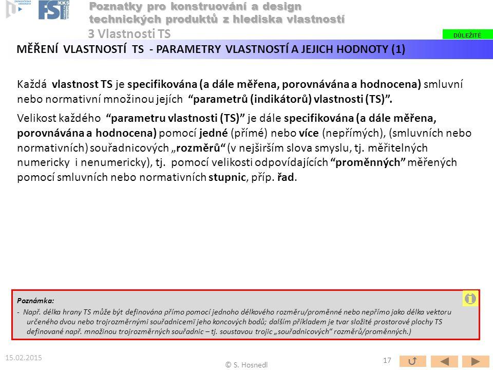 """Každá vlastnost TS je specifikována (a dále měřena, porovnávána a hodnocena) smluvní nebo normativní množinou jejích """"parametrů (indikátorů) vlastnost"""