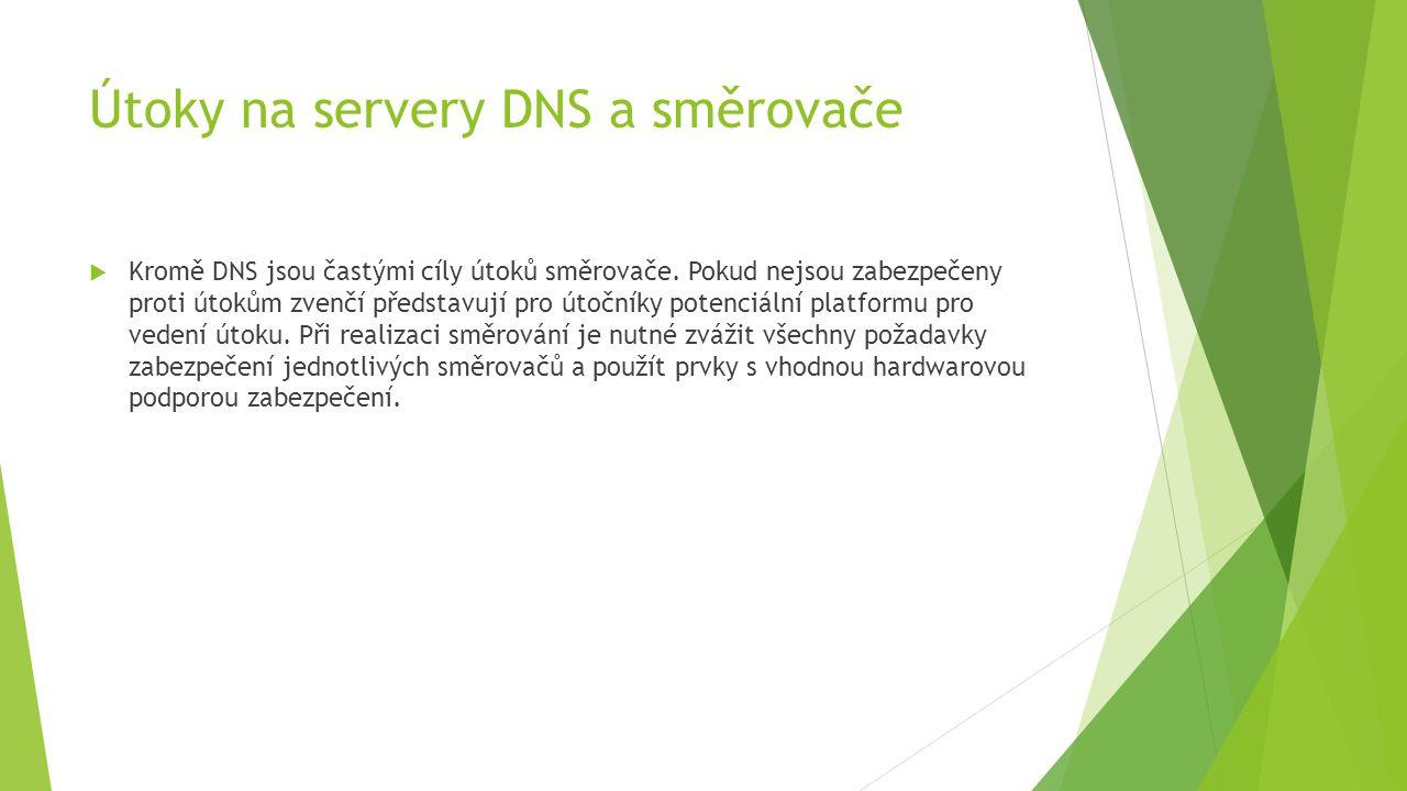 Útoky na servery DNS a směrovače  Kromě DNS jsou častými cíly útoků směrovače.
