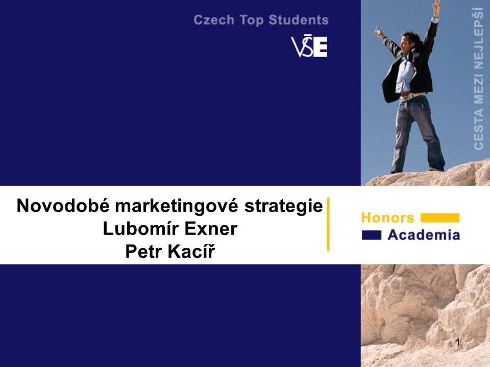 1 Novodobé marketingové strategie Lubomír Exner Petr Kacíř