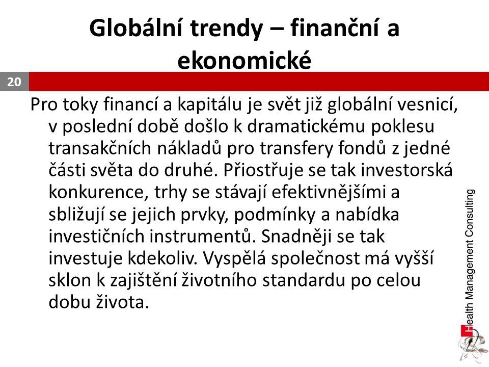 Globální trendy – finanční a ekonomické Pro toky financí a kapitálu je svět již globální vesnicí, v poslední době došlo k dramatickému poklesu transak