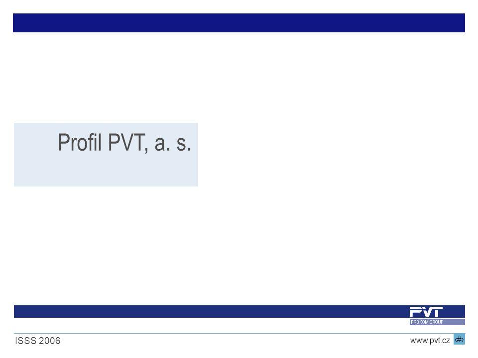 4 www.pvt.cz ISSS 2006 PROFIL SPOLEČNOSTI Společnost PVT se svými výsledky trvale řadí mezi pět nejvýznamnějších poskytovatelů IT služeb a deset nejlepších systémových integrátorů v České republice.
