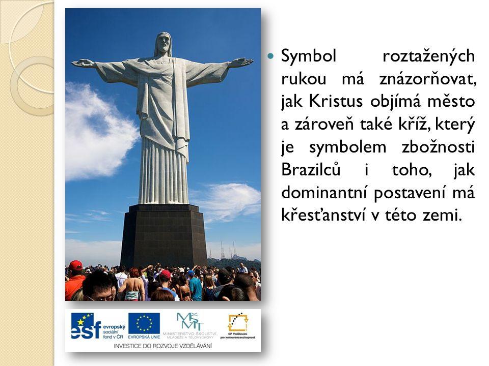 Symbol roztažených rukou má znázorňovat, jak Kristus objímá město a zároveň také kříž, který je symbolem zbožnosti Brazilců i toho, jak dominantní pos