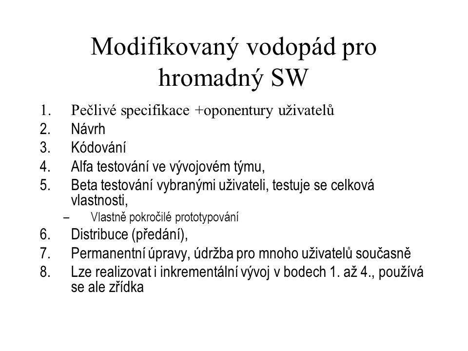 79 ISO normy pro SW procesy ISO/IEC 12207:1995 Information technology -- Software life cycle processes, modernizuje se v ISO 20000ISO/IEC 12207:1995 ISO/IEC 12207:1995/Amd 1:2002 ISO/IEC 12207:1995/Amd 2:2004 ISO/IEC TR 15271:1998 Information technology -- Guide for ISO/IEC 12207 (Software Life Cycle Processes)ISO/IEC TR 15271:1998 ISO/IEC TR 14759:1999 Software engineering -- Mock up and prototype -- A categorization of software mock up and prototype models and their useISO/IEC TR 14759:1999 ISO/IEC 15504:2004 also known as SPICE (Software Process Improvement and Capability dEtermination) is a framework for the assessment of processes ISO/IEC 90003:2004Software engineering -- Guidelines for the application of ISO 9001:2000 to computer softwareISO/IEC 90003:2004