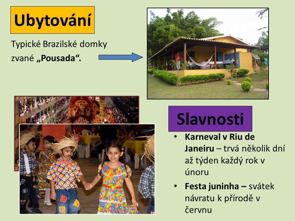 """Ubytování Typické Brazilské domky zvané """"Pousada ."""
