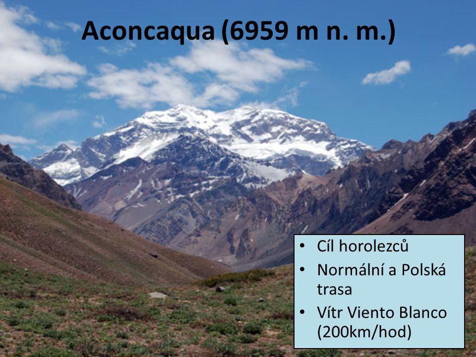 Aconcaqua (6959 m n. m.) Cíl horolezců Normální a Polská trasa Vítr Viento Blanco (200km/hod)