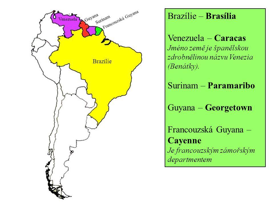 Brazílie – Brasília Venezuela – Caracas Jméno země je španělskou zdrobnělinou názvu Venezia (Benátky). Surinam – Paramaribo Guyana – Georgetown Franco