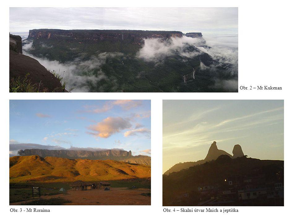 Obr. 2 – Mt Kukenan Obr. 3 - Mt RoraimaObr. 4 – Skalní útvar Mnich a jeptiška