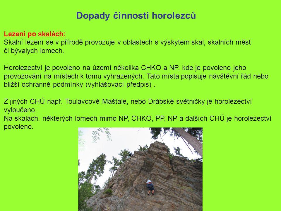 Dopady činnosti horolezců Lezení po skalách: Skalní lezení se v přírodě provozuje v oblastech s výskytem skal, skalních měst či bývalých lomech. Horol