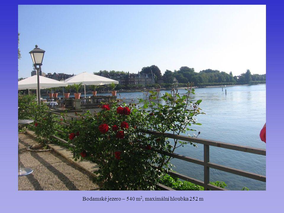 Bodamské jezero – 540 m 2, maximální hloubka 252 m