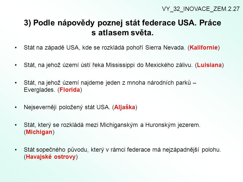 VY_32_INOVACE_ZEM.2.32 Použitá literatura: Mapa 1: http://www.zemepis.com/smusa.phphttp://www.zemepis.com/smusa.php Obr.