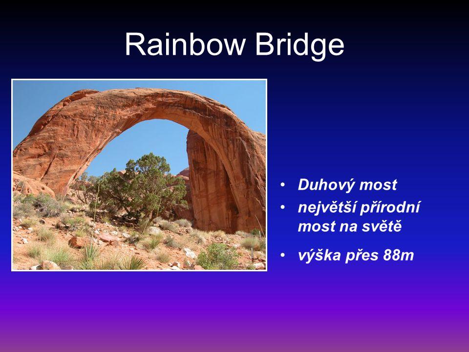 Rainbow Bridge Duhový most největší přírodní most na světě výška přes 88m
