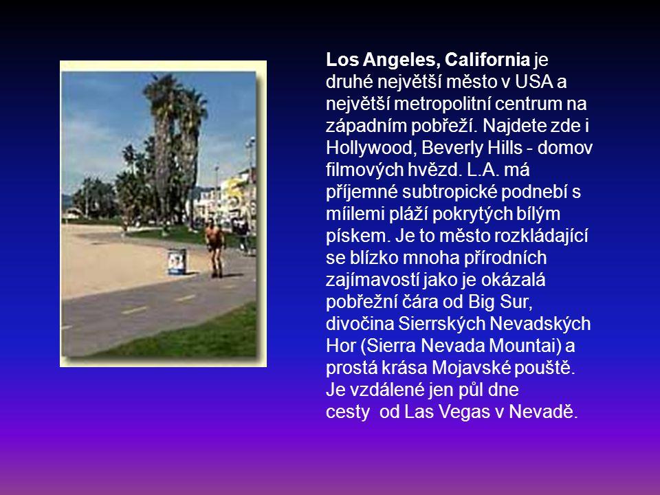 Los Angeles, California je druhé největší město v USA a největší metropolitní centrum na západním pobřeží. Najdete zde i Hollywood, Beverly Hills - do