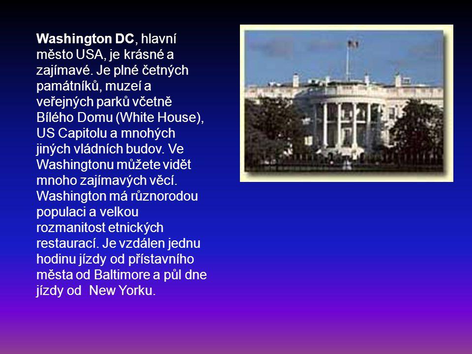 Washington DC, hlavní město USA, je krásné a zajímavé. Je plné četných památníků, muzeí a veřejných parků včetně Bílého Domu (White House), US Capitol