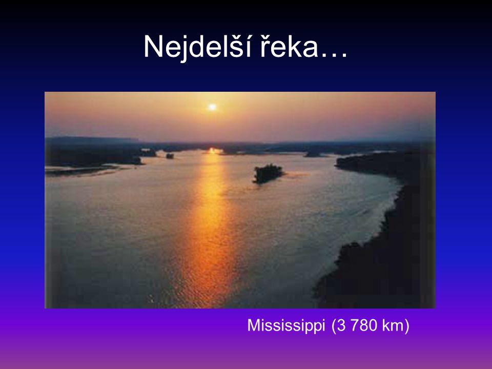 Nejdelší řeka… Mississippi (3 780 km)