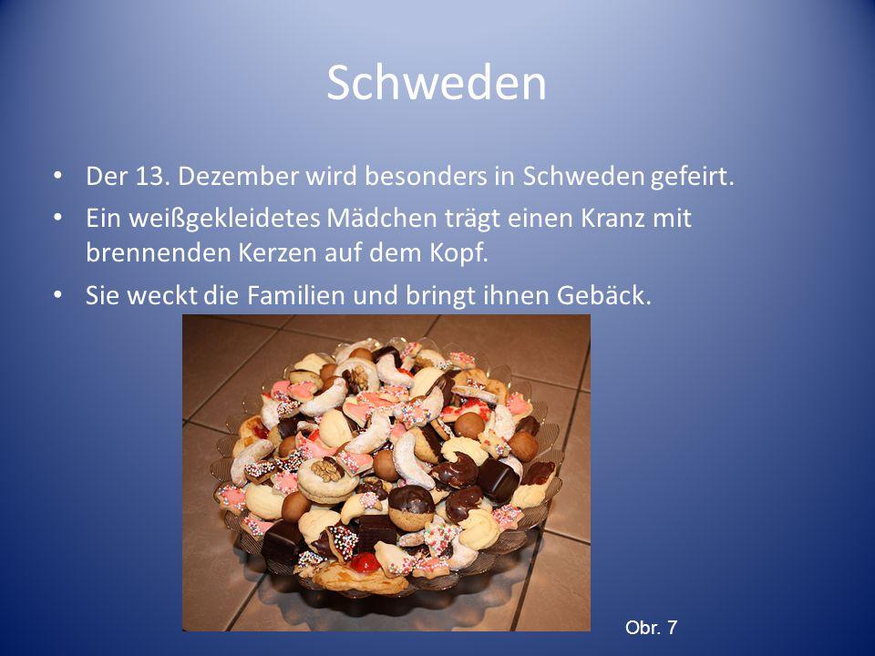 Schweden Der 13. Dezember wird besonders in Schweden gefeirt.