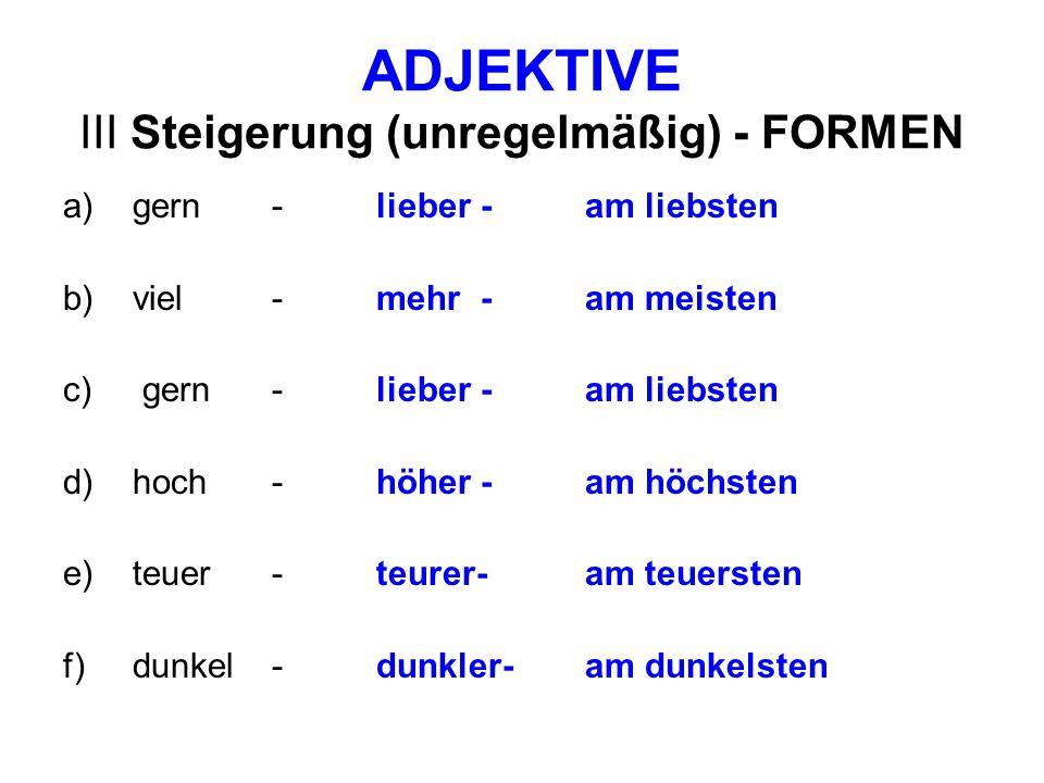 ADJEKTIVE Steigerung Übung 3 – Übersetzen Sie a) Co piješ raději, pomerančový džus nebo kolu.