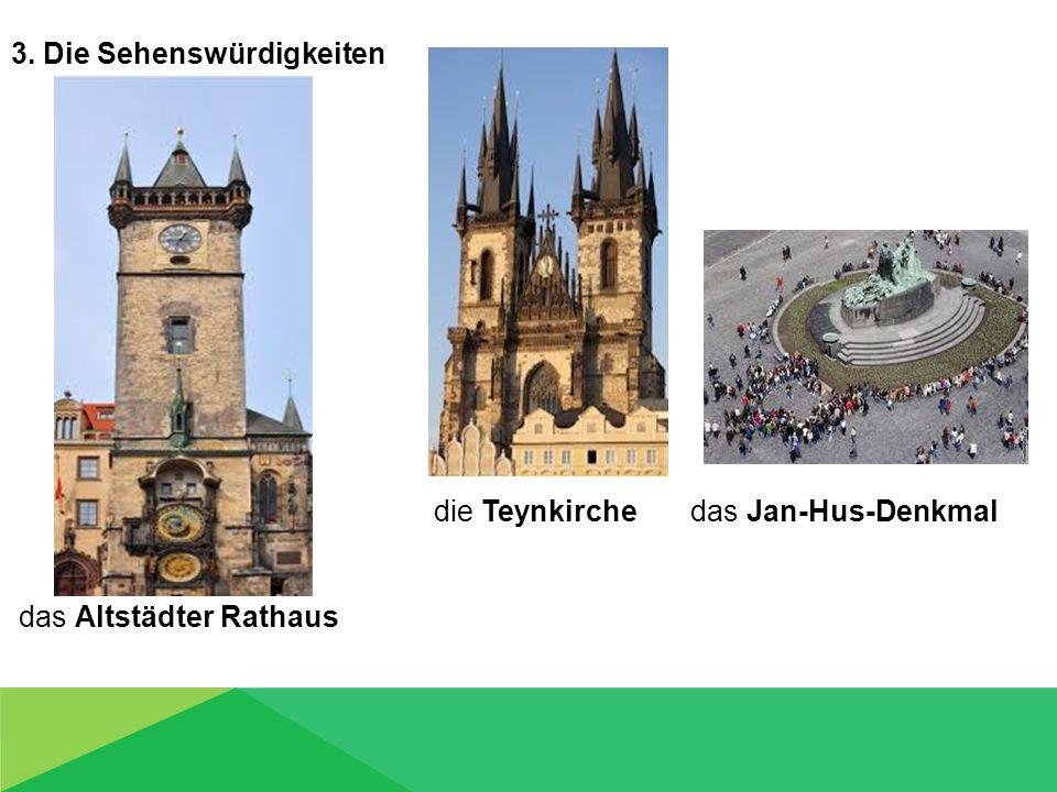 3. Die Sehenswürdigkeiten die Teynkirche das Jan-Hus-Denkmal das Altstädter Rathaus