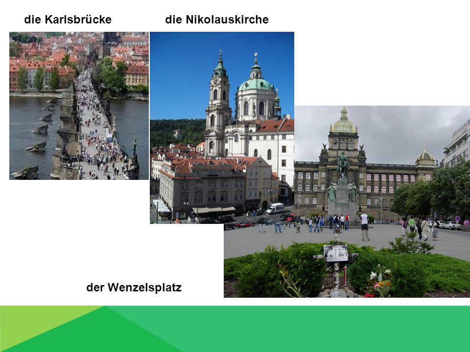 die Karlsbrücke die Nikolauskirche der Wenzelsplatz