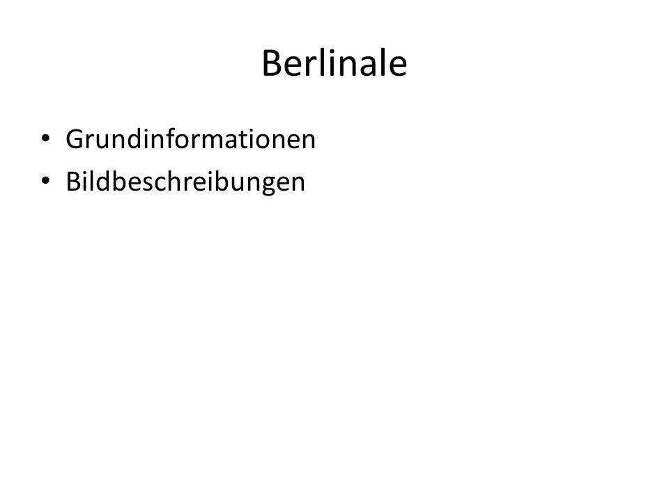 Berlinale Grundinformationen Bildbeschreibungen