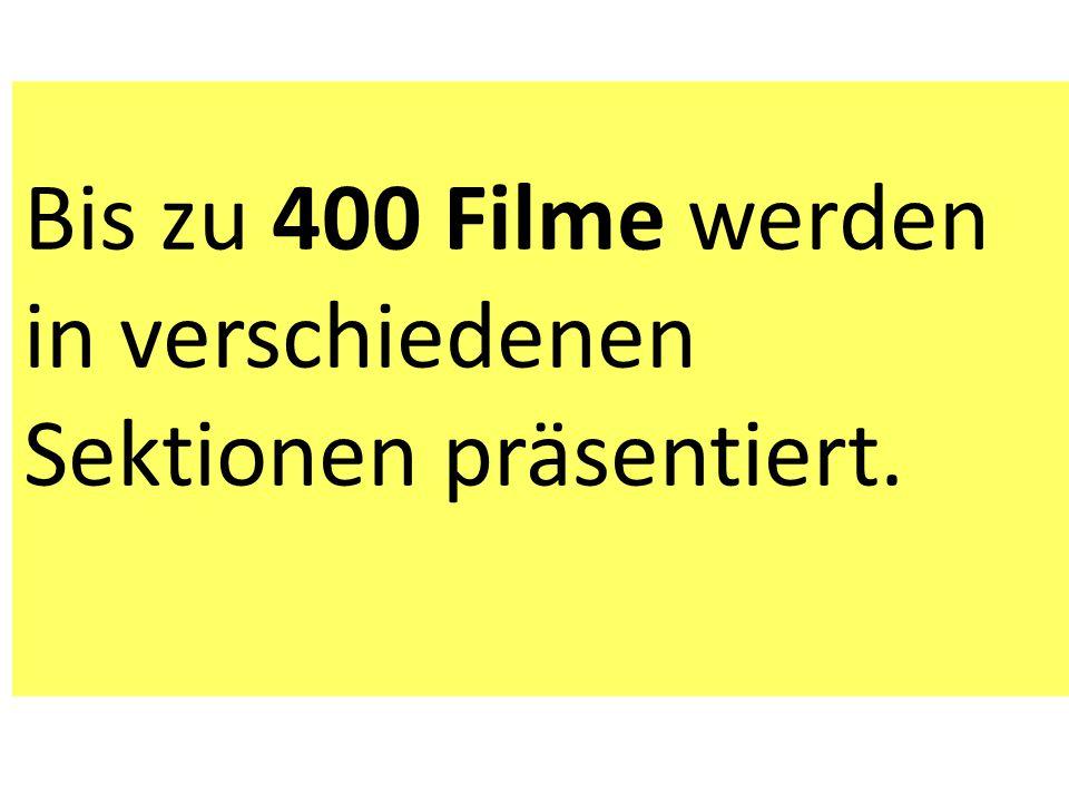 Bis zu 400 Filme werden in verschiedenen Sektionen präsentiert.