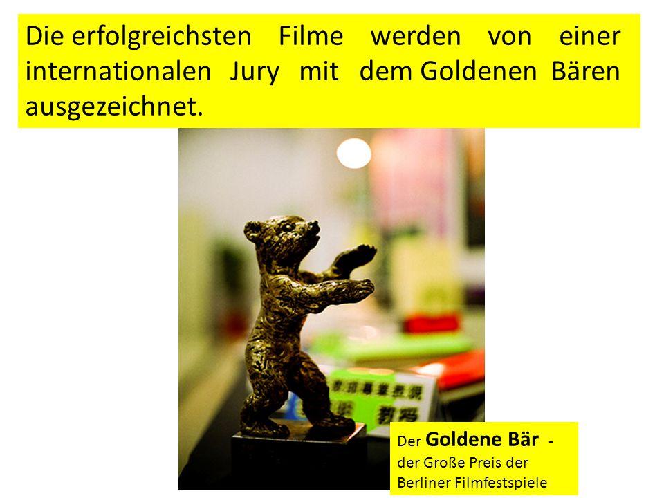 Der Goldene Bär - der Große Preis der Berliner Filmfestspiele Die erfolgreichsten Filme werden von einer internationalen Jury mit dem Goldenen Bären ausgezeichnet.