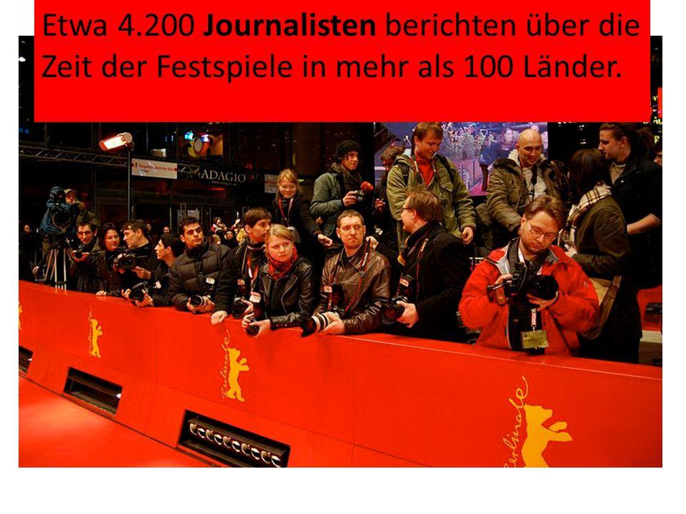 Etwa 4.200 Journalisten berichten über die Zeit der Festspiele in mehr als 100 Länder.
