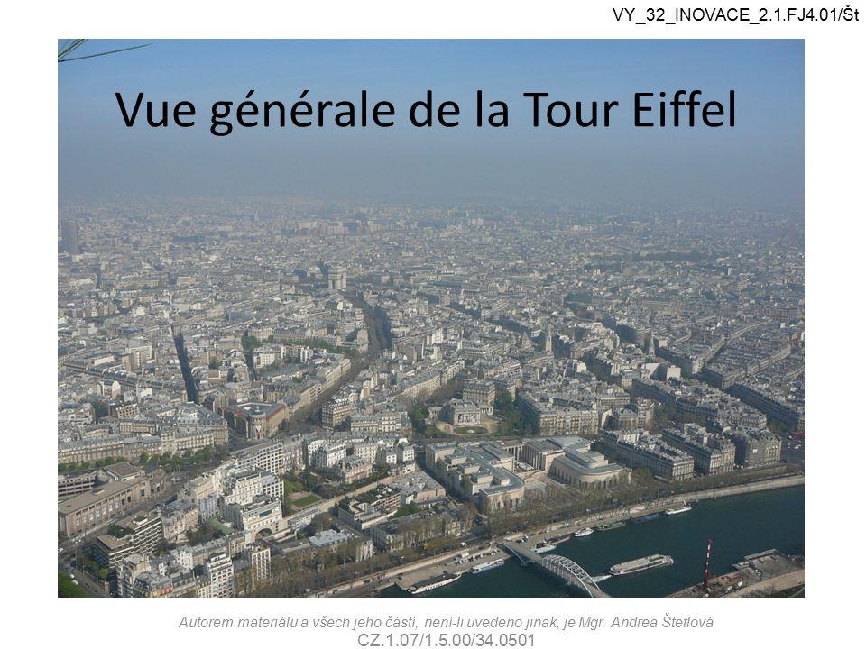 VY_32_INOVACE_2.1.FJ4.01/Št Vue générale de la Tour Eiffel Autorem materiálu a všech jeho částí, není-li uvedeno jinak, je Mgr.