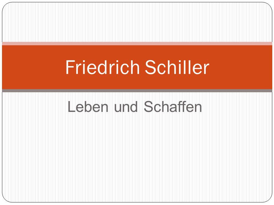 Leben und Schaffen Friedrich Schiller