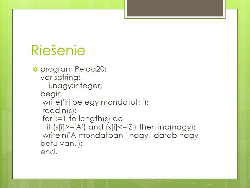 Príklady 1.Kérjünk be egy mondatot.Számoljuk meg és írassuk ki, hogy hány szóköz van benne.