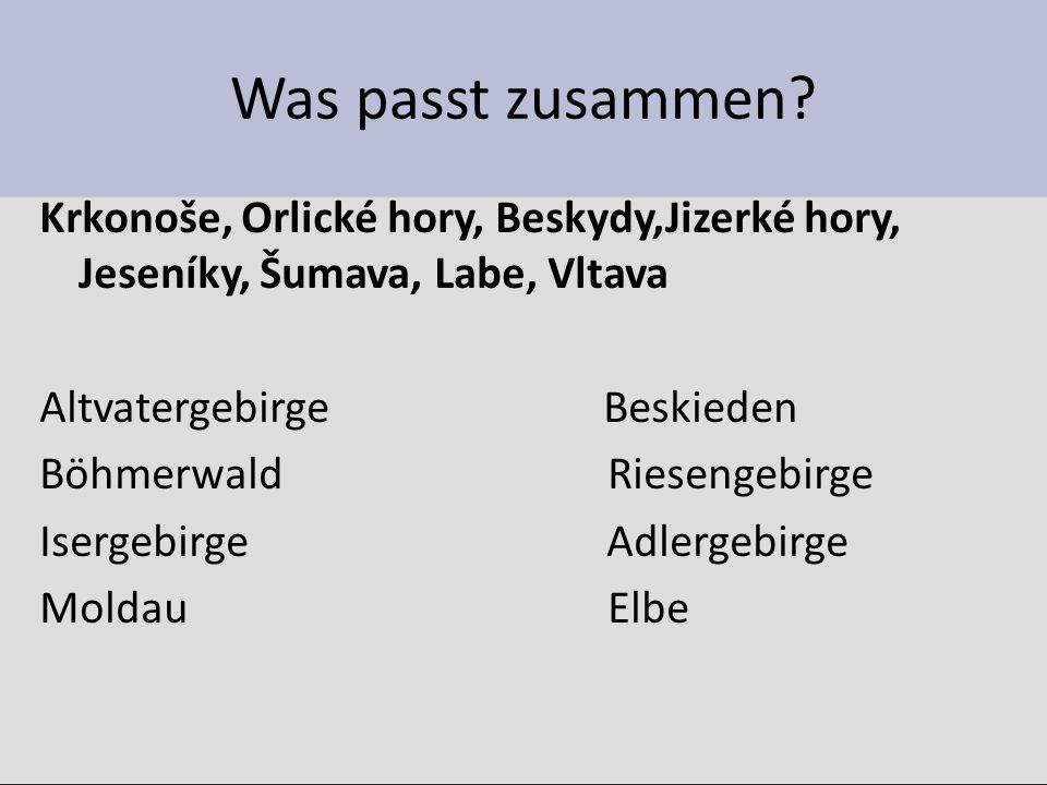 Richtige Lösung Altvatergebirge - Jeseníky Böhmerwald - Šumava Isergebirge – Jizerské hory Moldau - Vltava Beskieden - Beskydy Riesengebirge - Krkonoše Adlergebirge – Orlické hory Elbe - Labe
