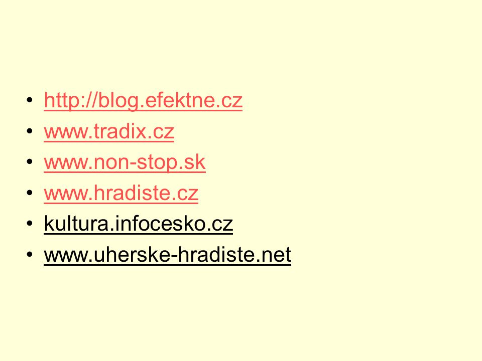 http://blog.efektne.cz www.tradix.cz www.non-stop.sk www.hradiste.cz kultura.infocesko.cz www.uherske-hradiste.net