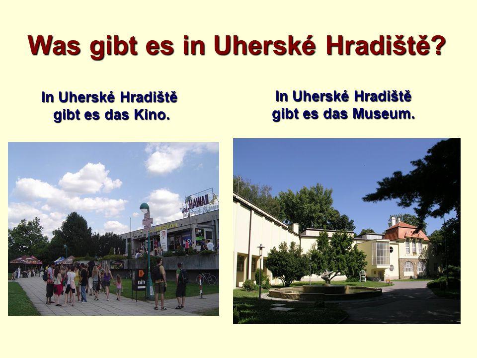 Was gibt es in Uherské Hradiště? In Uherské Hradiště gibt es das Kino. In Uherské Hradiště gibt es das Museum.