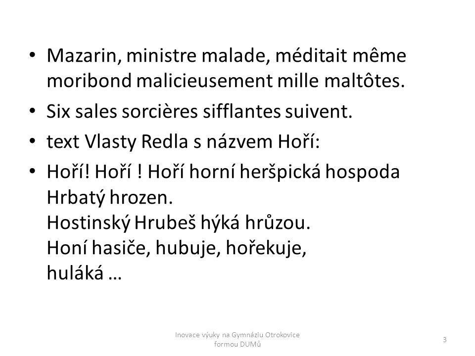 Mazarin, ministre malade, méditait même moribond malicieusement mille maltôtes. Six sales sorcières sifflantes suivent. text Vlasty Redla s názvem Hoř