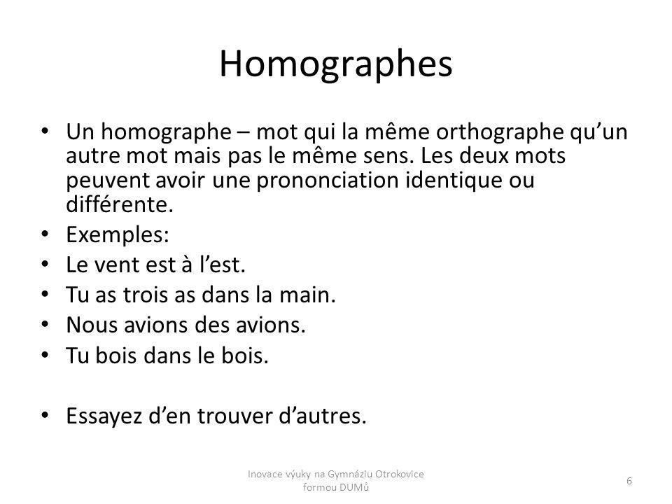 Homographes Un homographe – mot qui la même orthographe qu'un autre mot mais pas le même sens. Les deux mots peuvent avoir une prononciation identique