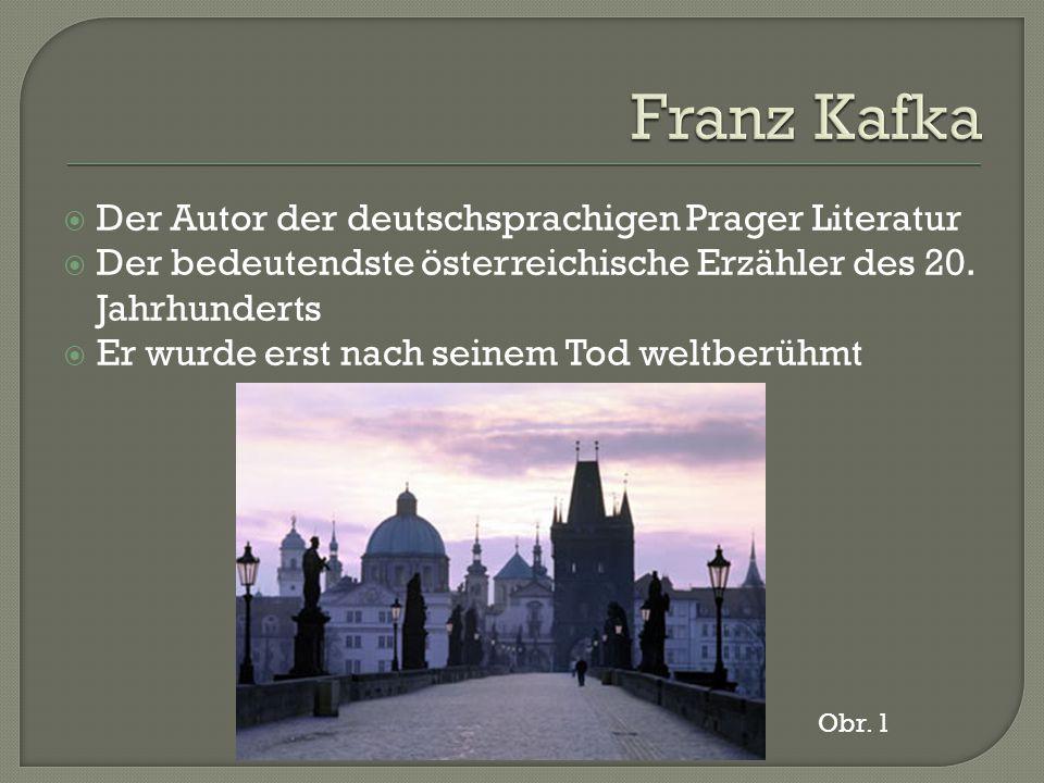  Der Autor der deutschsprachigen Prager Literatur  Der bedeutendste österreichische Erzähler des 20.
