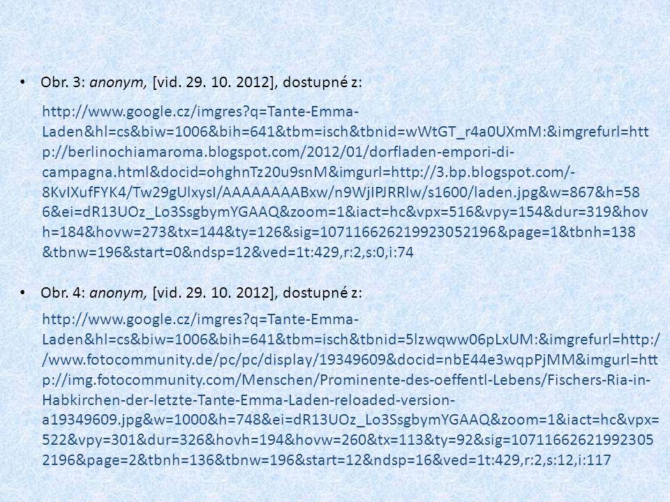 http://www.google.cz/imgres q=Tante-Emma- Laden&hl=cs&biw=1006&bih=641&tbm=isch&tbnid=wWtGT_r4a0UXmM:&imgrefurl=htt p://berlinochiamaroma.blogspot.com/2012/01/dorfladen-empori-di- campagna.html&docid=ohghnTz20u9snM&imgurl=http://3.bp.blogspot.com/- 8KvIXufFYK4/Tw29gUlxysI/AAAAAAAABxw/n9WjIPJRRlw/s1600/laden.jpg&w=867&h=58 6&ei=dR13UOz_Lo3SsgbymYGAAQ&zoom=1&iact=hc&vpx=516&vpy=154&dur=319&hov h=184&hovw=273&tx=144&ty=126&sig=107116626219923052196&page=1&tbnh=138 &tbnw=196&start=0&ndsp=12&ved=1t:429,r:2,s:0,i:74 http://www.google.cz/imgres q=Tante-Emma- Laden&hl=cs&biw=1006&bih=641&tbm=isch&tbnid=5lzwqww06pLxUM:&imgrefurl=http:/ /www.fotocommunity.de/pc/pc/display/19349609&docid=nbE44e3wqpPjMM&imgurl=htt p://img.fotocommunity.com/Menschen/Prominente-des-oeffentl-Lebens/Fischers-Ria-in- Habkirchen-der-letzte-Tante-Emma-Laden-reloaded-version- a19349609.jpg&w=1000&h=748&ei=dR13UOz_Lo3SsgbymYGAAQ&zoom=1&iact=hc&vpx= 522&vpy=301&dur=326&hovh=194&hovw=260&tx=113&ty=92&sig=10711662621992305 2196&page=2&tbnh=136&tbnw=196&start=12&ndsp=16&ved=1t:429,r:2,s:12,i:117 Obr.