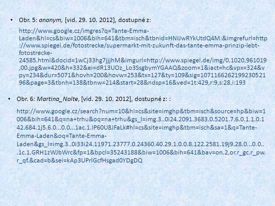 http://www.google.cz/search num=10&hl=cs&site=imghp&tbm=isch&source=hp&biw=1 006&bih=641&q=na+trhu&oq=na+trhu&gs_l=img.3..0i24.2091.3683.0.5201.7.6.0.1.1.0.1 42.684.1j5.6.0...0.0...1ac.1.lP60U8JFaLk#hl=cs&site=imghp&tbm=isch&sa=1&q=Tante- Emma-Laden&oq=Tante-Emma- Laden&gs_l=img.3..0i33i24.11971.23777.0.24360.40.29.1.0.0.8.122.2581.19j9.28.0...0.0...1c.1.GRH1zWJbWrc&fp=1&bpcl=35243188&biw=1006&bih=641&bav=on.2,or.r_gc.r_pw.