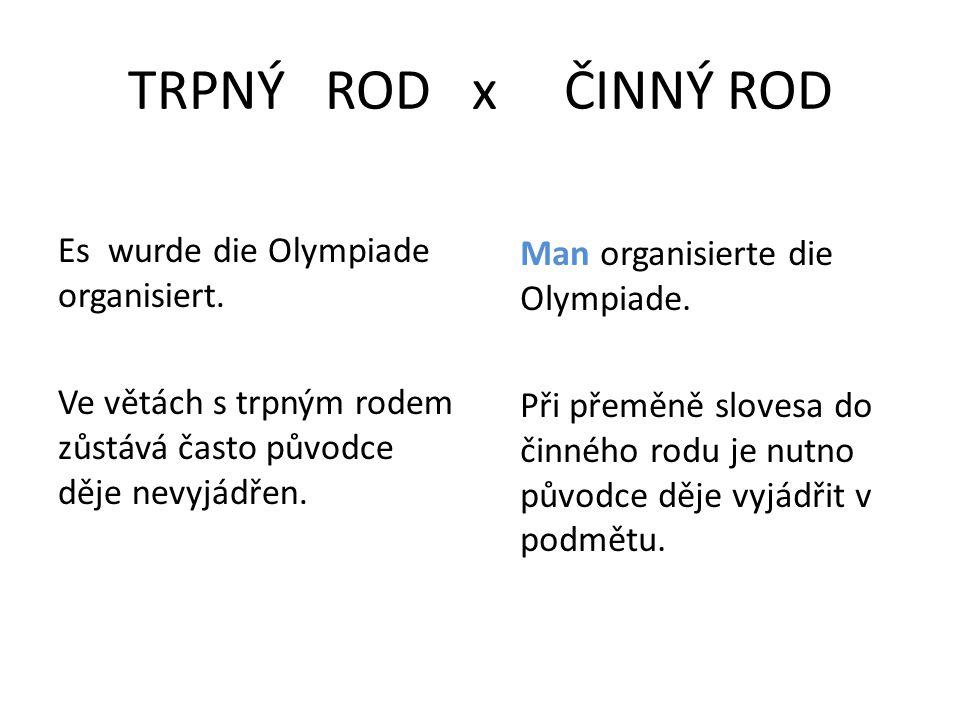 TRPNÝ ROD x ČINNÝ ROD Es wurde die Olympiade organisiert.