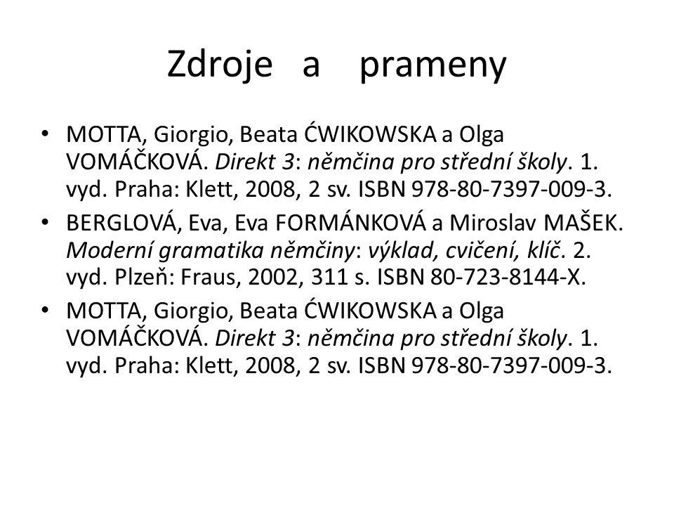 Zdroje a prameny MOTTA, Giorgio, Beata ĆWIKOWSKA a Olga VOMÁČKOVÁ.
