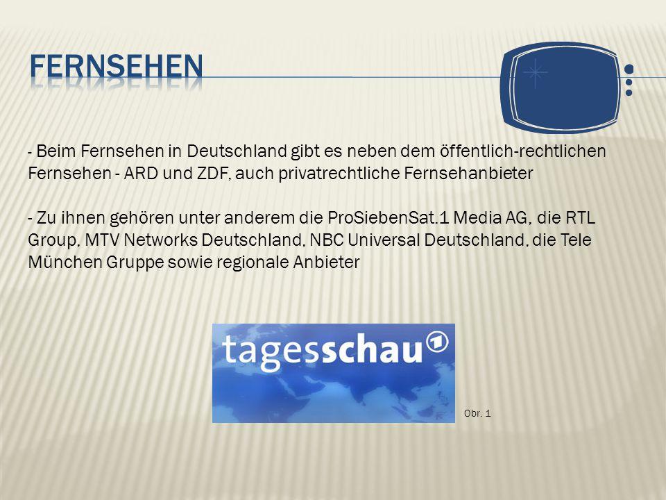 - Beim Fernsehen in Deutschland gibt es neben dem öffentlich-rechtlichen Fernsehen - ARD und ZDF, auch privatrechtliche Fernsehanbieter - Zu ihnen gehören unter anderem die ProSiebenSat.1 Media AG, die RTL Group, MTV Networks Deutschland, NBC Universal Deutschland, die Tele München Gruppe sowie regionale Anbieter Obr.