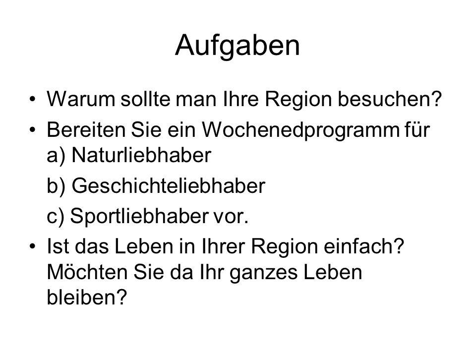 Aufgaben Warum sollte man Ihre Region besuchen.