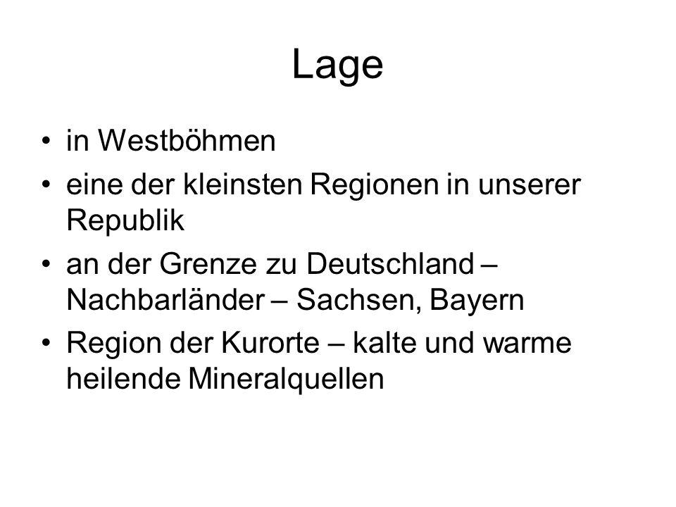 Lage in Westböhmen eine der kleinsten Regionen in unserer Republik an der Grenze zu Deutschland – Nachbarländer – Sachsen, Bayern Region der Kurorte – kalte und warme heilende Mineralquellen