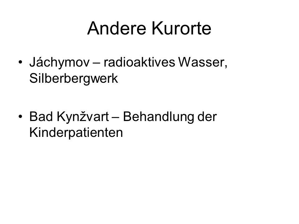 Andere Kurorte Jáchymov – radioaktives Wasser, Silberbergwerk Bad Kynžvart – Behandlung der Kinderpatienten