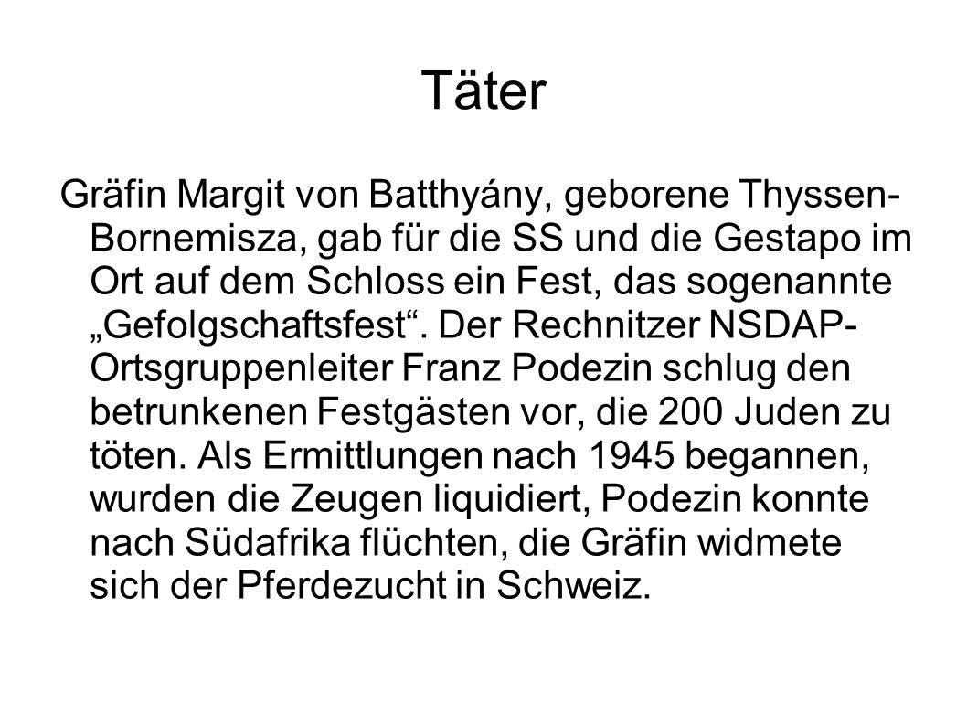 """Täter Gräfin Margit von Batthyány, geborene Thyssen- Bornemisza, gab für die SS und die Gestapo im Ort auf dem Schloss ein Fest, das sogenannte """"Gefol"""