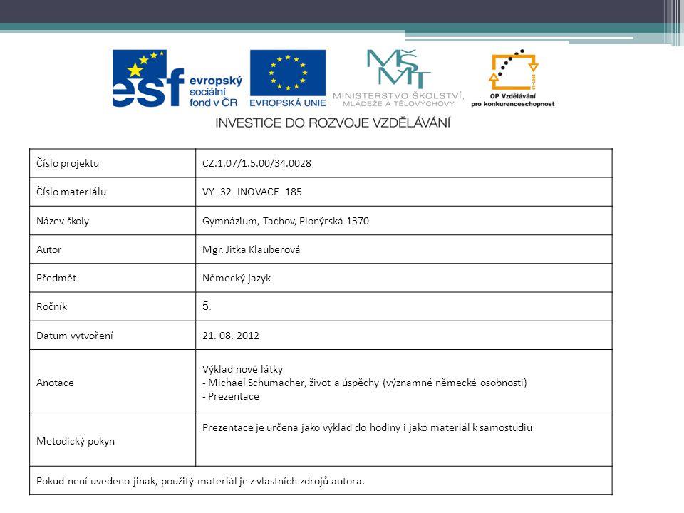 Číslo projektuCZ.1.07/1.5.00/34.0028 Číslo materiáluVY_32_INOVACE_185 Název školyGymnázium, Tachov, Pionýrská 1370 AutorMgr.