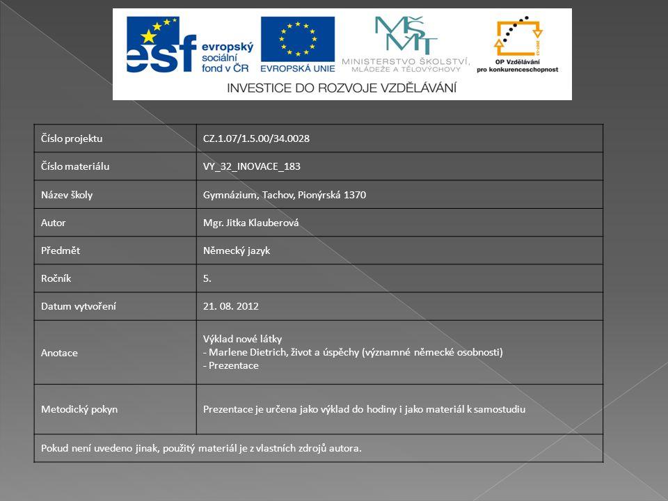 Číslo projektuCZ.1.07/1.5.00/34.0028 Číslo materiáluVY_32_INOVACE_183 Název školyGymnázium, Tachov, Pionýrská 1370 AutorMgr.
