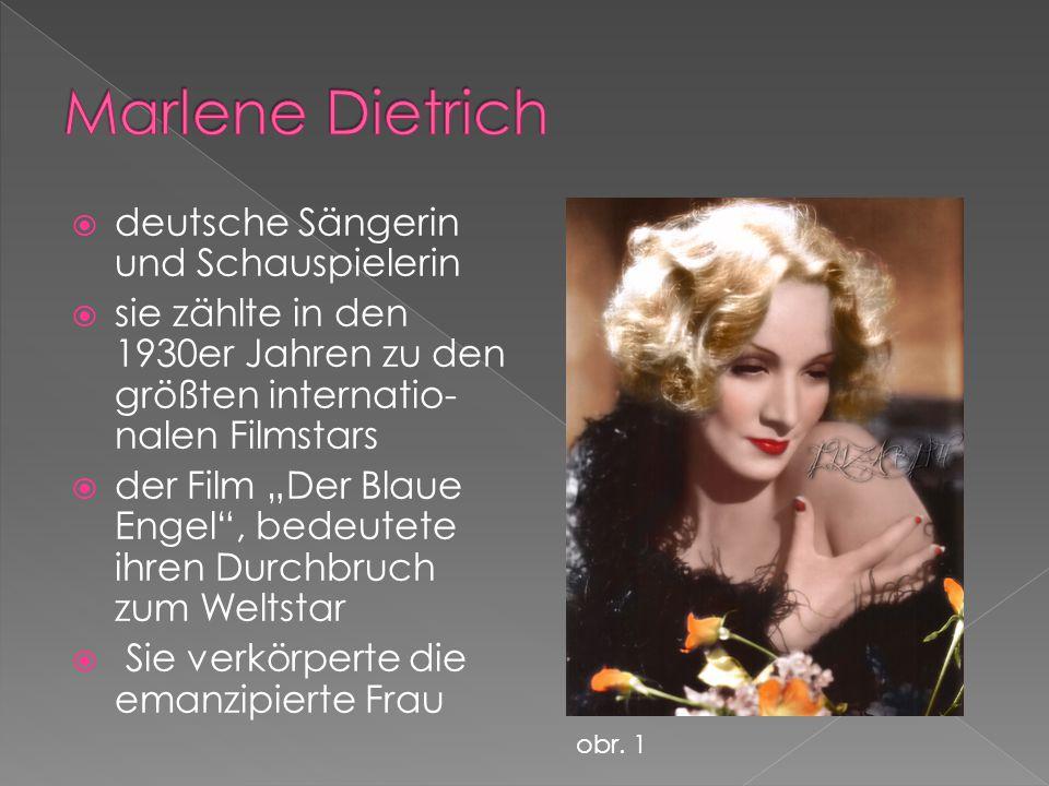 """ deutsche Sängerin und Schauspielerin  sie zählte in den 1930er Jahren zu den größten internatio- nalen Filmstars  der Film """"Der Blaue Engel , bedeutete ihren Durchbruch zum Weltstar  Sie verkörperte die emanzipierte Frau obr."""