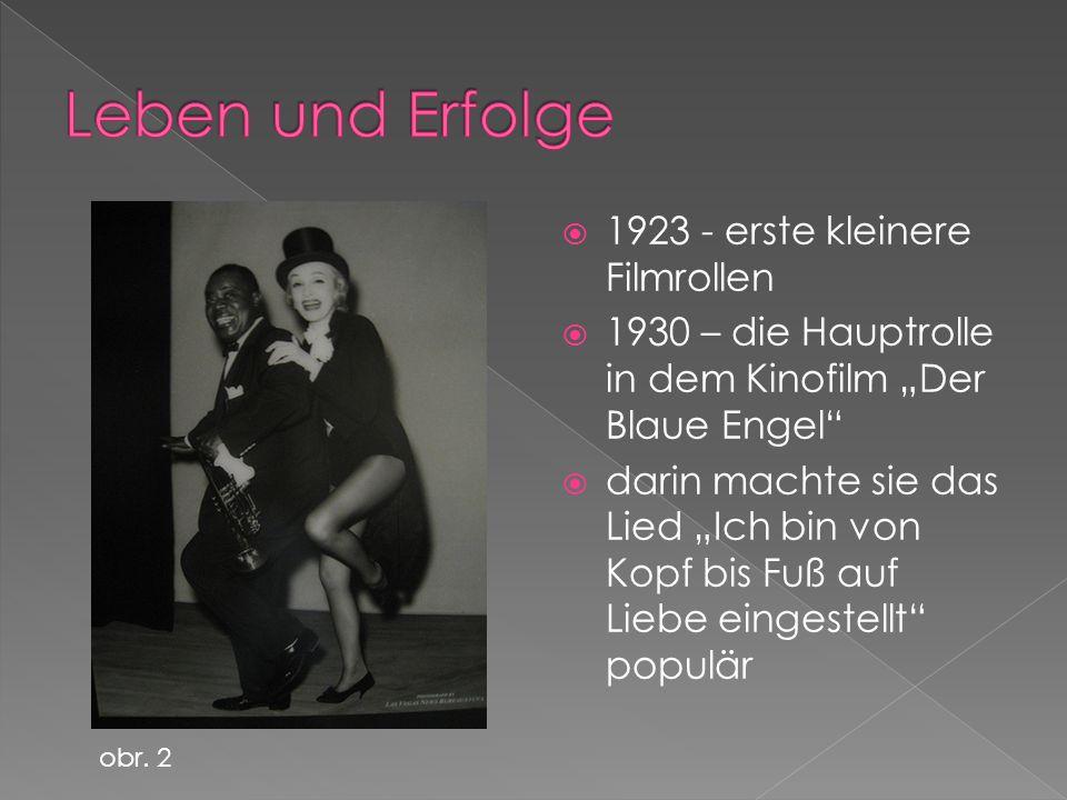 """ 1923 - erste kleinere Filmrollen  1930 – die Hauptrolle in dem Kinofilm """"Der Blaue Engel  darin machte sie das Lied """"Ich bin von Kopf bis Fuß auf Liebe eingestellt populär obr."""