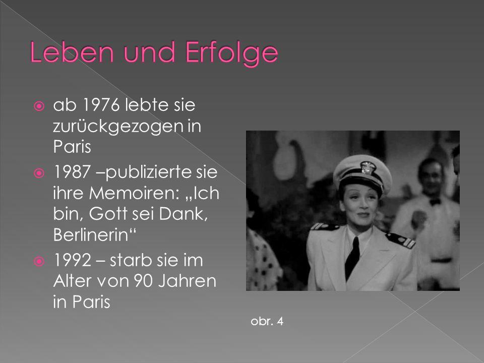""" ab 1976 lebte sie zurückgezogen in Paris  1987 –publizierte sie ihre Memoiren: """"Ich bin, Gott sei Dank, Berlinerin  1992 – starb sie im Alter von 90 Jahren in Paris obr."""