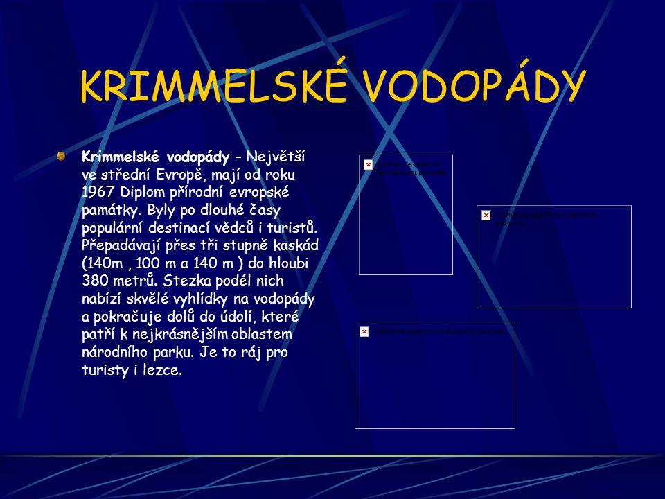 KRIMMELSKÉ VODOPÁDY Krimmelské vodopády - Největší ve střední Evropě, mají od roku 1967 Diplom přírodní evropské památky. Byly po dlouhé časy populárn